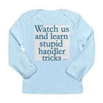 Watch Us Long Sleeve Infant T-Shirt