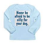 Be Silly Long Sleeve Infant T-Shirt
