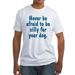 Be Silly Fitted T-Shirt