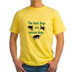 Best Dogs Are Rescue Dogs Yellow T-Shirt