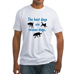 Best Dogs Are Rescue Dogs Fitted T-Shirt