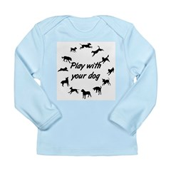Play With Your Dog 3 Long Sleeve Infant T-Shirt