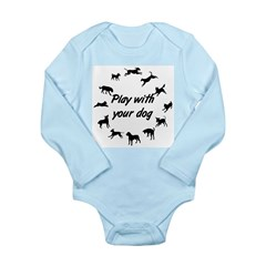 Play With Your Dog 3 Long Sleeve Infant Bodysuit