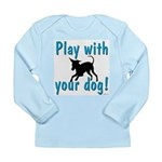 Play With Your Dog Long Sleeve Infant T-Shirt