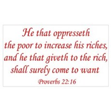 Proverbs 22:16 Poster