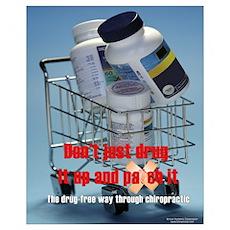 Don't Drug It 16x20 Poster