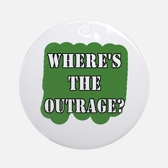 Where's the Outrage? Ornament (Round)