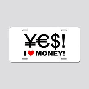Yes! I love money! Aluminum License Plate