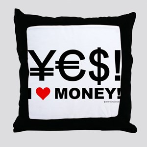 Yes! I love money! Throw Pillow