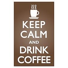 Keep Calm Drink Coffee Poster