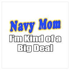 """Navy Mom...Big Deal"" Poster"