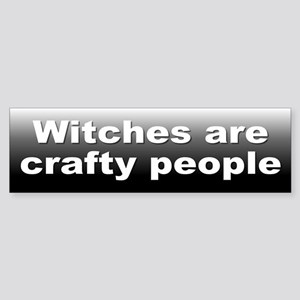 crafty people... Bumper Sticker