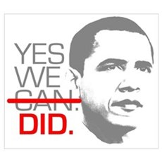"""Obama """"YES WE DID."""" Poster"""
