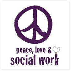Peace, Love, & Social Work Poster