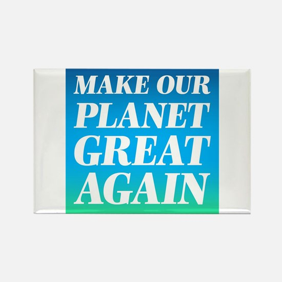Make Our Planet Great Again Magnets