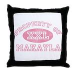 Property of Makayla Throw Pillow