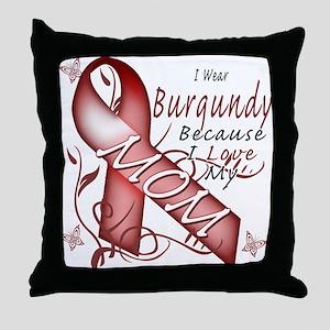 I Wear Burgundy Becase I Love Throw Pillow