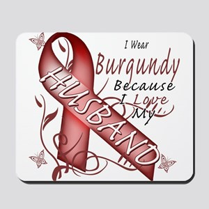 I Wear Burgundy Becase I Love Mousepad