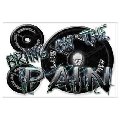 Bring on the pain Poster