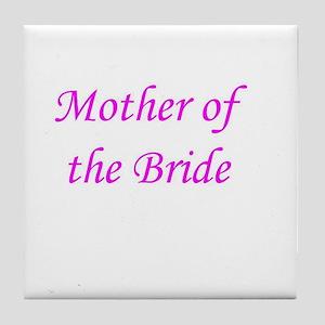 MOTHER OF BRIDE! Tile Coaster