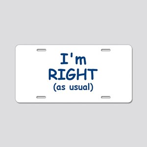 I'm RIGHT Aluminum License Plate