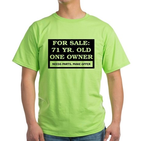 For Sale 71 Year Old Green T-Shirt