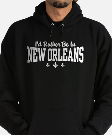 I'd Rather Be In New Orleans Hoodie (dark)