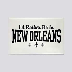 I'd Rather Be In New Orleans Rectangle Magnet