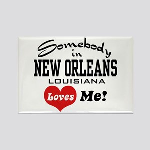 Somebody in New Orleans Loves Me Rectangle Magnet