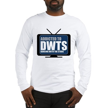 Addicted to DWTS Long Sleeve T-Shirt