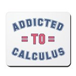 Addicted to Calculus Mousepad