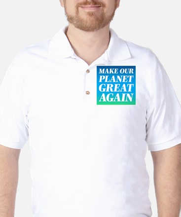 Make Our Planet Great Again Golf Shirt