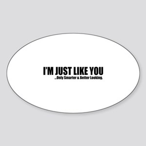 Just like you Sticker (Oval)