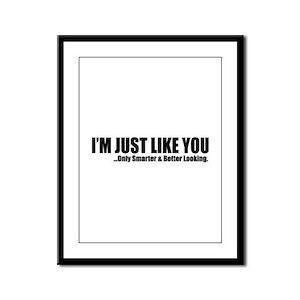 Just like you Framed Panel Print