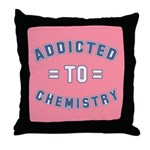 Addicted to Chemistry Throw Pillow