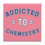 Addicted to Chemistry Tile Coaster