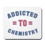 Addicted to Chemistry Mousepad