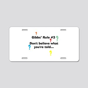 NCIS Gibbs' Rule #3 Aluminum License Plate