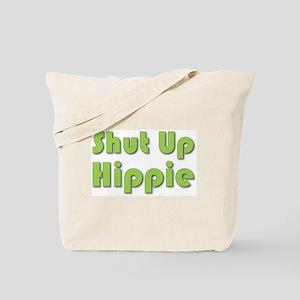 Shut Up Hippie Tote Bag