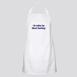 I'd Rather Be Ghost Hunting! Apron