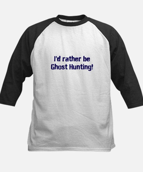 I'd Rather Be Ghost Hunting! Kids Baseball Jersey