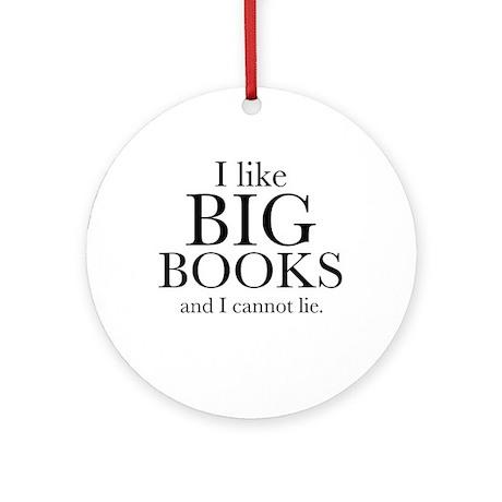 I LIke Big Books Ornament (Round)