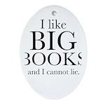 I LIke Big Books Ornament (Oval)