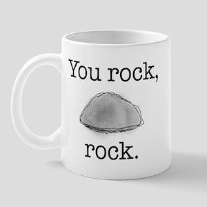 You rock, rock Mug