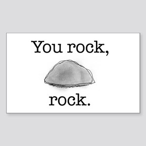 You rock, rock Rectangle Sticker