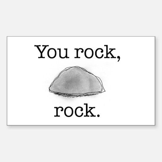 You rock, rock Rectangle Decal