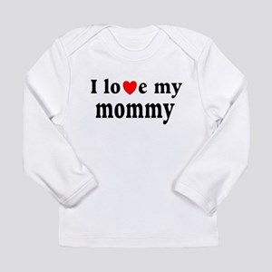 Love mommy Long Sleeve Infant T-Shirt