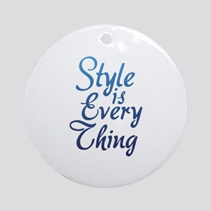 Style is Everything Ornament (Round)