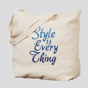 Style is Everything Tote Bag