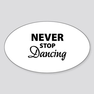 Never stop Dancing Sticker (Oval)